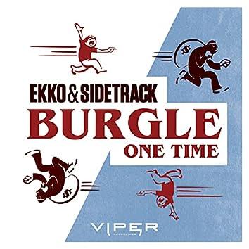 Burgle / One Time
