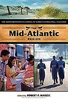 The Mid-Atlantic Region (The Greenwood Encyclopedia of American Regional Cultures)
