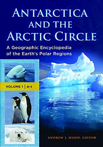 Compare Textbook Prices for Antarctica and the Arctic Circle [2 volumes]: A Geographic Encyclopedia of the Earth's Polar Regions Illustrated Edition ISBN 9781610693929 by Hund, Andrew J.