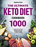 The Ultimate Keto Diet Cookbook: 1000 Wholesome Low-Carb Recipes You'll Want to Make