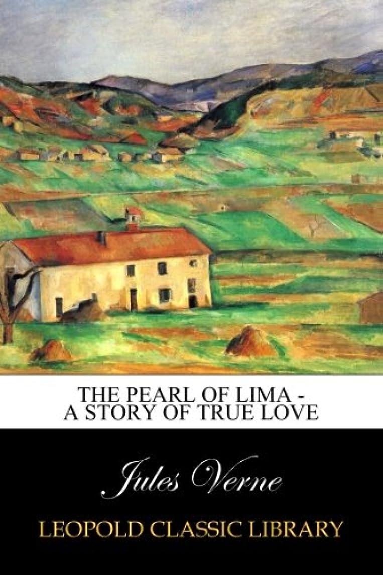 速報予防接種プランテーションThe Pearl of Lima - A Story of True Love