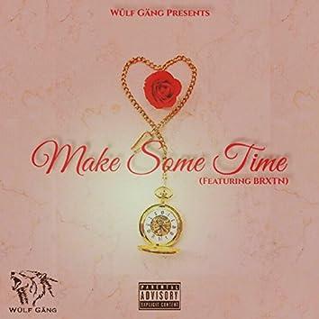 Make Some Time (feat. Brxtn)