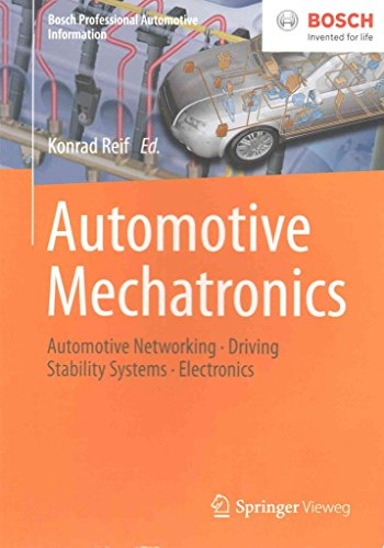 [(Automotive Mechatronics : Automotive Networking, Driving Stability, Systems, Electronics)] [Edited by Konrad Reif] published on (July, 2015)
