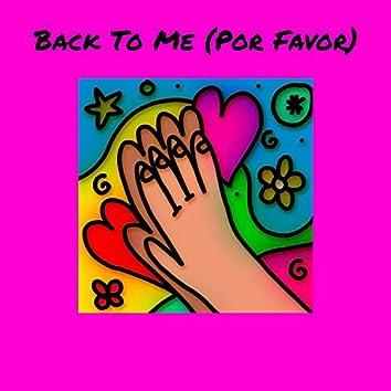 Back To Me (Por Favor)