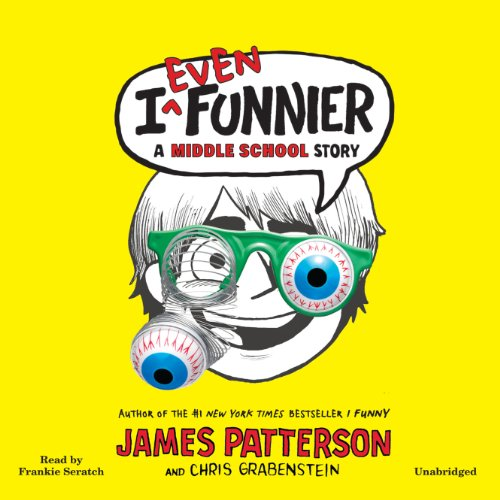 I Even Funnier     A Middle School Story (I Funny)              By:                                                                                                                                 James Patterson,                                                                                        Chris Grabenstein,                                                                                        Laura Park (illustrator)                               Narrated by:                                                                                                                                 Frankie Seratch                      Length: 3 hrs and 48 mins     56 ratings     Overall 4.7