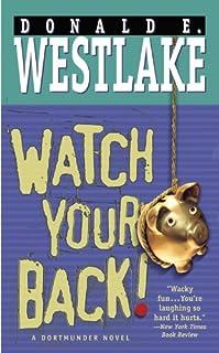 Watch Your Back! (Dortmunder Novels (Paperback))