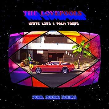 White Lies & Palm Trees (Pool House Remix)