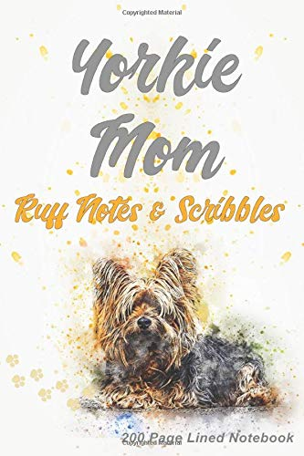Compare Textbook Prices for Yorkie Mom: Ruff Notes and Scribbles - 200 Page Lined Notebook  ISBN 9781687468642 by Potpourri, Pastel