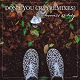 Don't You Cry (Remixes)