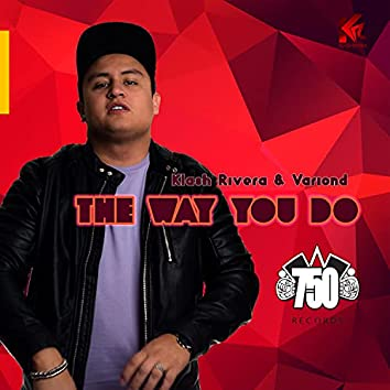 The Way You Do (feat. Variond)