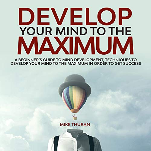 Develop Your Mind to the Maximum  By  cover art