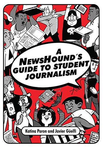 Compare Textbook Prices for A NewsHound's Guide to Student Journalism  ISBN 9781476675916 by Katina Paron,Javier Guelfi