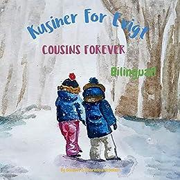 Cousins Forever - Kusiner For Evigt: Α bilingual children's book in Danish and English (Danish Edition) by [Elisavet Arkolaki, Charikleia Arkolaki, Mie Hansson]