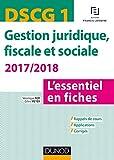 DSCG 1 - Gestion juridique, fiscale et sociale 2017/2018- 7e éd. - L'essentiel en fiches