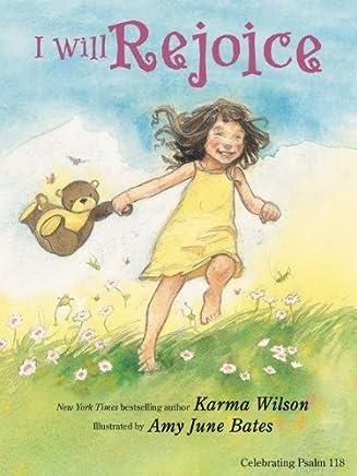 I Will Rejoice by Karma Wilson (2013-03-30)