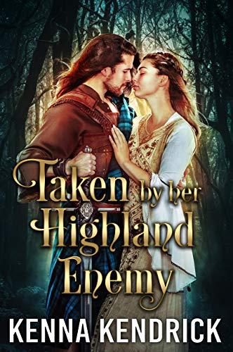 Taken by her Highland Enemy: Scottish Medieval Highlander Romance (Deceitful Lassies Book 2)
