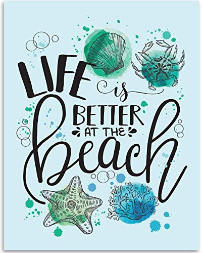 Life Is Better At The Beach - 11x14 Unframed Art Print - Great Gift and Beach House Decor Under $15