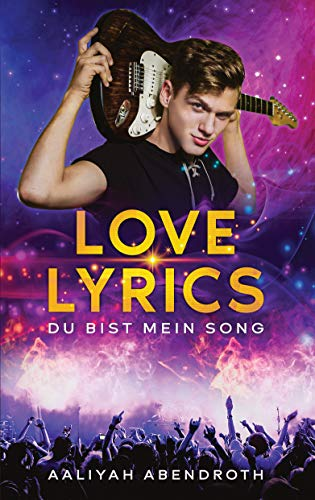 Love Lyrics - Du bist mein Song: Rockstar Romance
