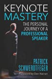 Keynote Mastery: The Personal Journey of a Professional Speaker (English Edition)