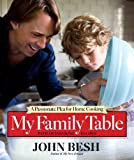 Image of My Family Table: A Passionate Plea for Home Cooking (John Besh) (Volume 2)
