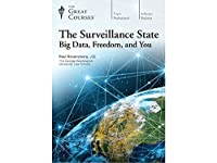 The Surveillance State: Big Data, Freedom, and You