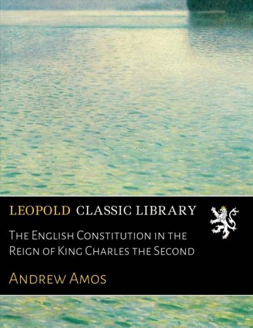 アニメーション第三に負けるThe English Constitution in the Reign of King Charles the Second