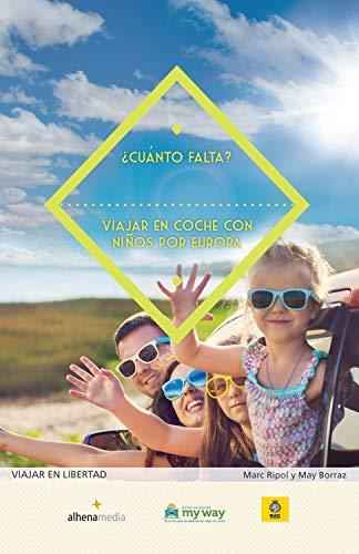 ¿Cuánto falta? Viajar en coche con niños por Europa (Viajar en libertad) (Spanish Edition)