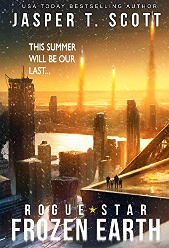 Rogue Star: Frozen Earth (A Post-Apocalyptic Technothriller) by [Jasper T. Scott, Tom Edwards, Aaron Sikes, David P. Cantrell]