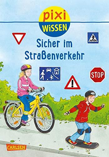 Pixi Wissen 80: Sicher im Straßenverkehr