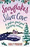 Snowflakes on Silver Cove: A festive, feel-good...