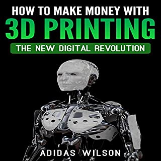 How to Make Money wwith 3D Printing audiobook cover art