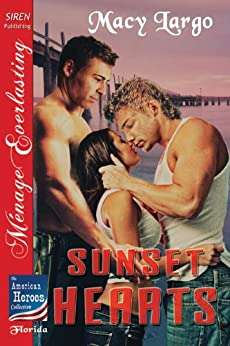 Sunset Hearts [The American Heroes Collection] (Siren Publishing Menage Everlasting) by [Macy Largo, Tymber Dalton]