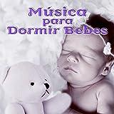 Música para Dormir Bebes – Mejores Canciones Infantiles, Música para Dulces Sueños, Fondo la Música Instrumental, Canciones de Cuna para Niños