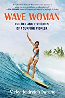 Wave Woman: The Life and Struggles of a Surfing Pioneer: Full Color Softcover Edition