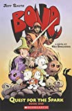 Quest for the Spark: Book One (BONE) (1) (BONE: Quest for the Spark)