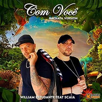 Com Você (Bachata Version) [feat. Scaia]