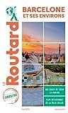 Barcelone et ses environs (Le Guide du Routard)