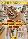 Hilfe, der Einkaufswagen brennt!: Ein humoristische Autobiographie