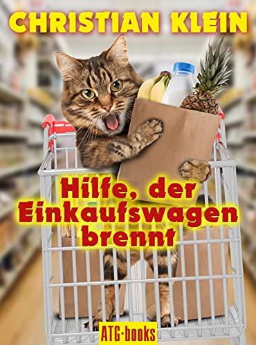 Hilfe, der Einkaufswagen brennt!: Ein humoristische Autobiographie (German Edition)