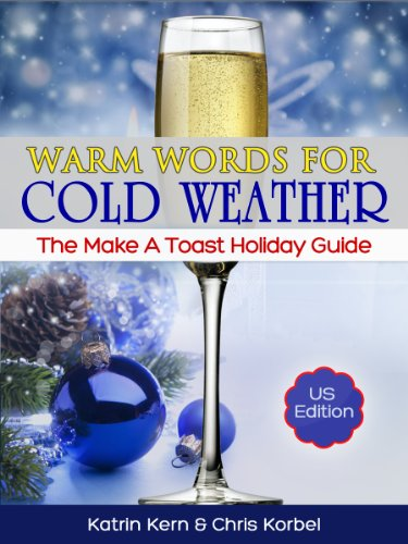 Warm Words For Cold Weather:The Make A Toast Winter Holiday Guide (English Edition)