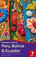 Peru, Bolivia, Ecuador Footprint Handbook (Footprint Handbooks)