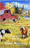 The Horse Set: What the Cowgirls Do! Book 5 (What the Cowgirls Do1) (English Edition)