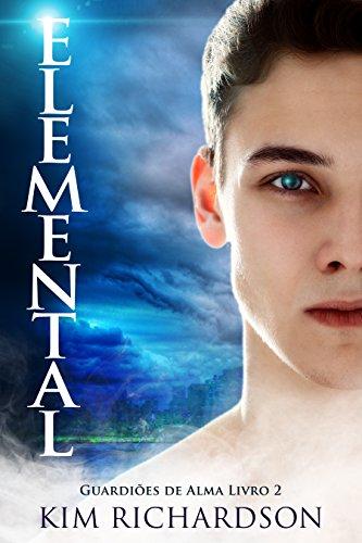 Elemental (Guardiões de Alma Livro 2)