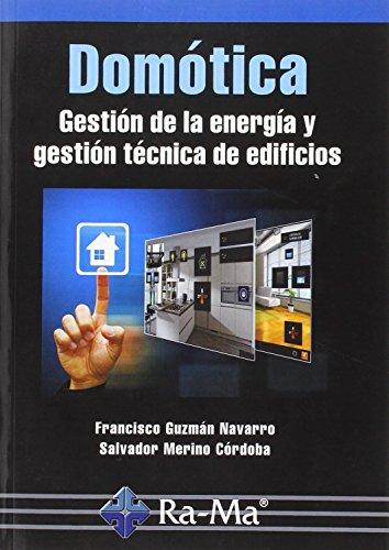 Domotica. Gestion De La Energia Y Gestio