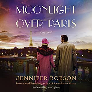 Moonlight over Paris     A Novel              Written by:                                                                                                                                 Jennifer Robson                               Narrated by:                                                                                                                                 Jane Copland                      Length: 8 hrs and 51 mins     1 rating     Overall 5.0