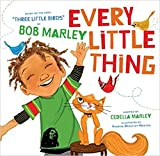 Every Little Thing: Based on the Song Three Little Birds