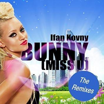 Bunny ( Miss U ) [The Remixes]