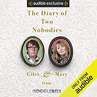 The Diary of Two Nobodies                   By:                                                                                                                                 Mary Killen,                                                                                        Giles Wood                               Narrated by:                                                                                                                                 Mary Killen,                                                                                        Giles Wood                      Length: 6 hrs and 27 mins     351 ratings     Overall 4.5