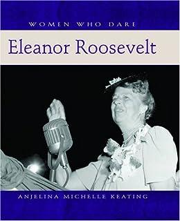 Women Who Dare Eleanor Roosevelt