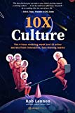10X Culture: The 4-hour meeting week and 25 other secrets from innovative, fast-moving teams